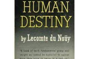 Human Destiny Le Comte Du Nuoy