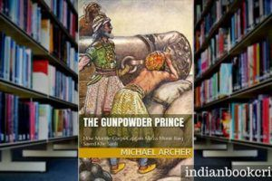 The Gunpowder Prince Michael Archer review IBC