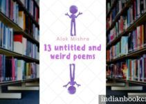 13 Untitled and Weird Poems Alok Mishra
