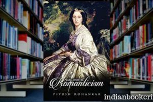 Narcissistic Romanticism Piyush Rohankar review